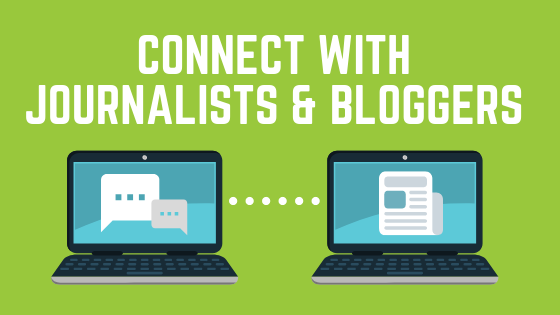 How to Connect With Journalists and Bloggers