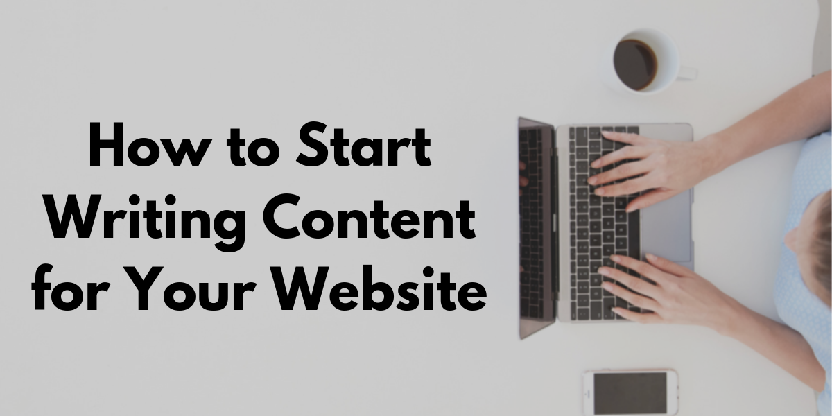 How to Start Writing Content for Your Website